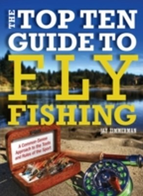 Top Ten Guide to Fly Fishing