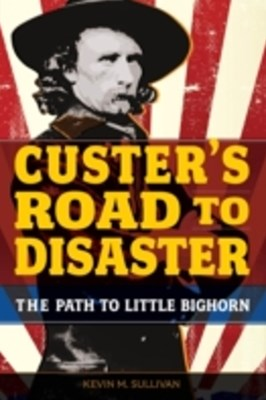 (ebook) Custer's Road to Disaster