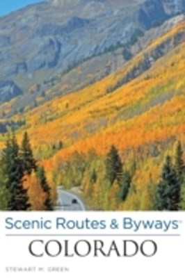 Scenic Routes & Byways(TM) Colorado