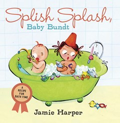Splish Splash, Baby Bundt Board Book