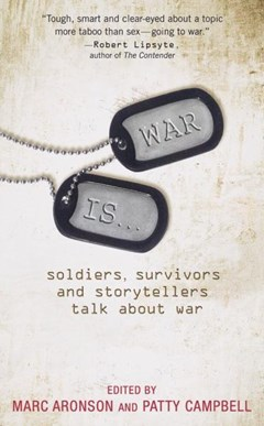 War Is...Soldiers, Survivors And Storyte