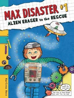 The Max Disaster Book 1: Alien Eraser To