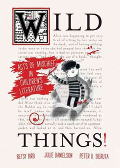 Wild Things! Acts of Mischief in Children