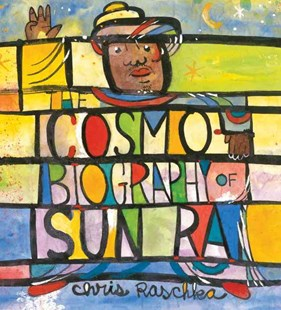 The Cosmobiography of Sun Ra: The Sound of Joy Is Enlightening - Non-Fiction Biography