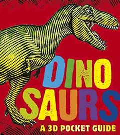 Dinosaurs: a 3D Pocket Guide