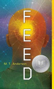 Feed by M.T. Anderson, M. T. Anderson (9780763662622) - PaperBack - Children's Fiction