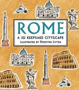Rome: a 3D Keepsake Cityscape by Kristyna Litten (9780763664152) - HardCover - Non-Fiction Art & Activity