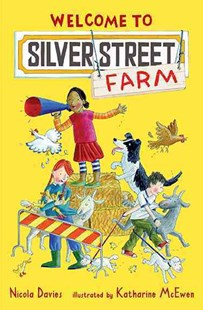Welcome to Silver Street Farm by Katharine McEwen, Nicola Davies (9780763664435) - PaperBack - Children's Fiction Intermediate (5-7)