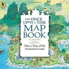 The Once Upon a Time Map Book: Take a Tour of Six Enchanted Lands Big Book