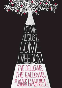 Come August, Come Freedom