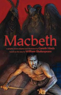 Macbeth by Gareth Hinds, Gareth Hinds (9780763669430) - HardCover - Children's Fiction Classics