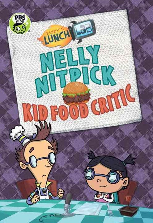 Nelly Nitpick, Kid Food Critic