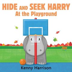 Hide and Seek Harry at the Playground Board Book