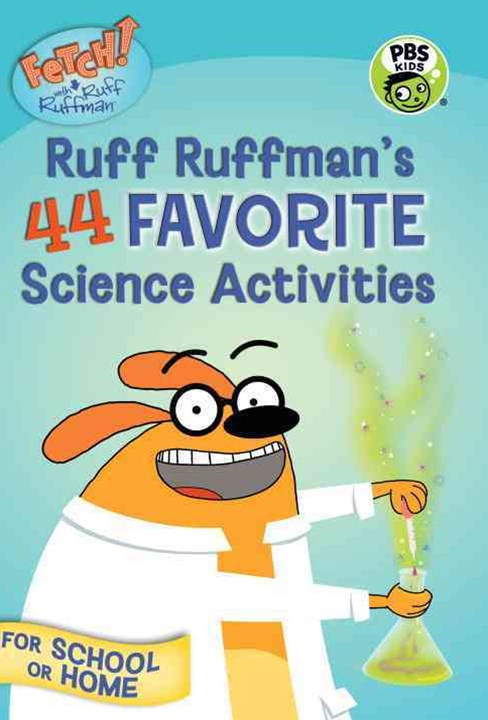 Ruff Ruffman's 44 Favorite Science Activities