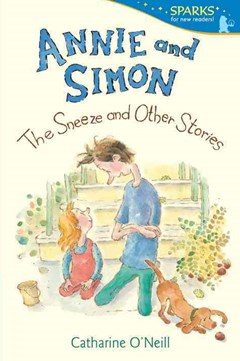 Annie and Simon #2: The Sneeze and Other Stories (Candlewick Sparks)