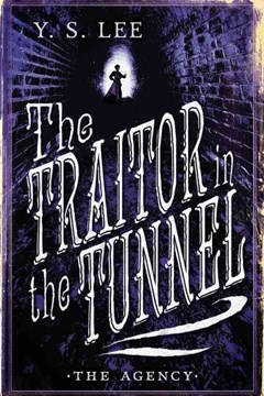The Agency Book 3: The Traitor in the Tunnel