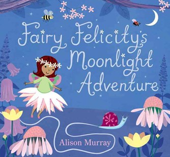 Fairy Felicity's Moonlight Adventure - Children's Fiction Intermediate (5-7)