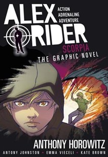 Scorpia: an Alex Rider Graphic Novel by Anthony Horowitz, Antony Johnston, Emma Vieceli, Kate Brown (9780763692575) - PaperBack - Children's Fiction Older Readers (8-10)
