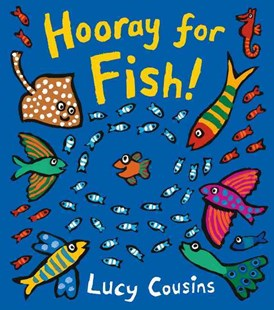 Hooray for Fish! by Lucy Cousins (9780763693527) - HardCover - Children's Fiction Intermediate (5-7)