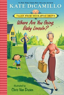 Where Are You Going, Baby Lincoln? by Kate Dicamillo, Chris Van Dusen (9780763697587) - PaperBack - Children's Fiction