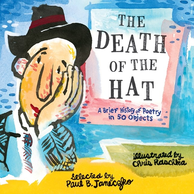 The Death of the Hat: A Brief History of Poetry in 50 Objectse