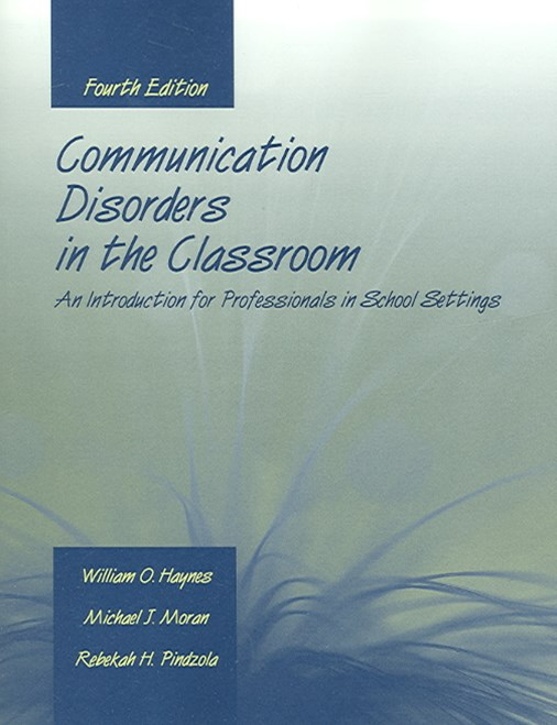 Communication Disorders In The Classroom: An Introduction For  Professionals In School Settings