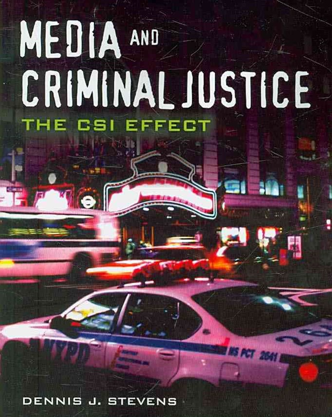 Media And Criminal Justice : The CSI Effect