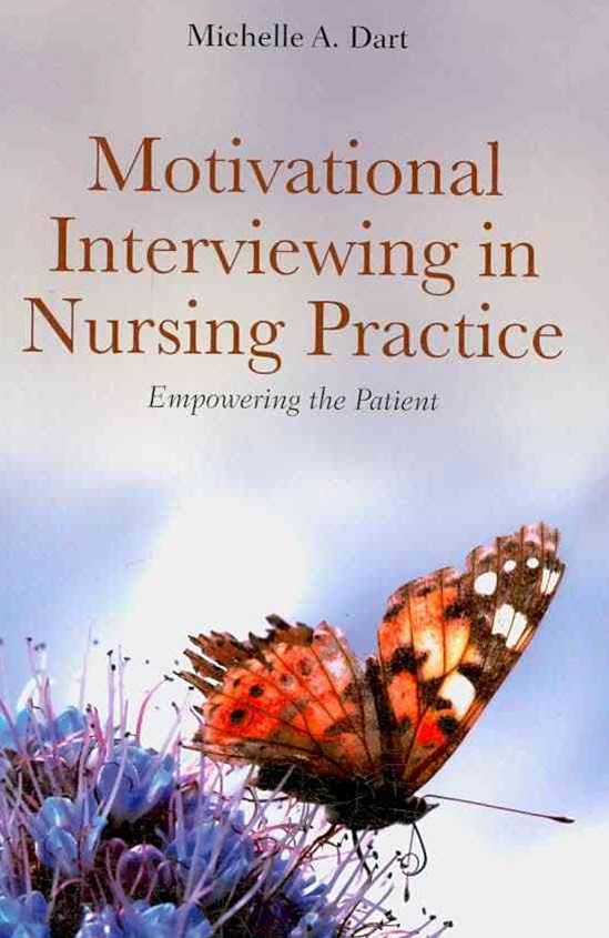 Motivational Interviewing In Nursing Practice : Empowering The Patient