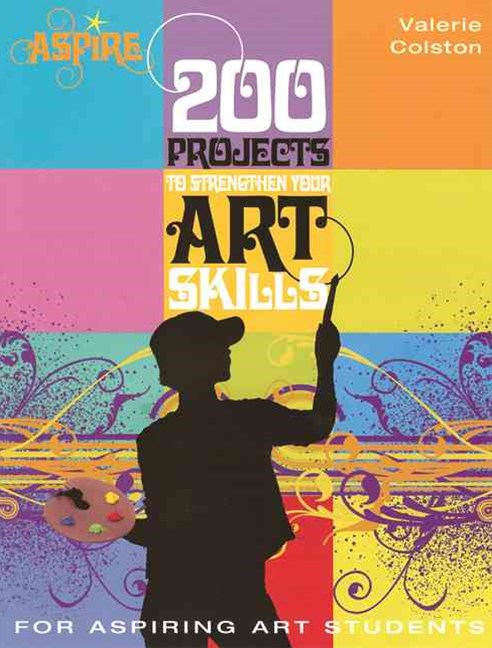 200 Projects to Strengthen Your Art Skills