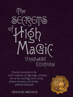 The Secrets of High Magic: Vintage Edition