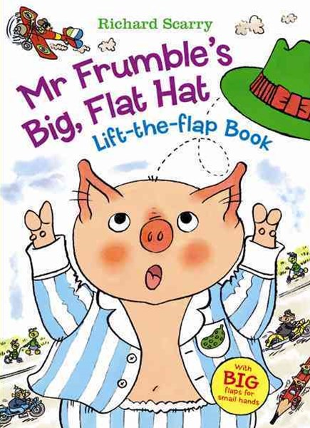 Richard Scarry's Mr. Frumble's Big, Flat Hat