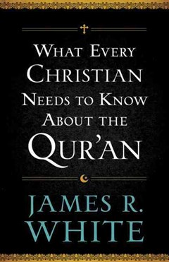 What Every Christian Needs to Know About the Qur