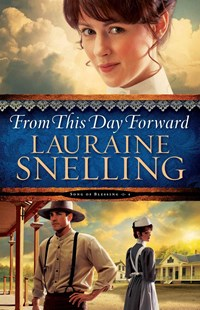 From This Day Forward by Lauraine Snelling (9780764211072) - PaperBack - Historical fiction