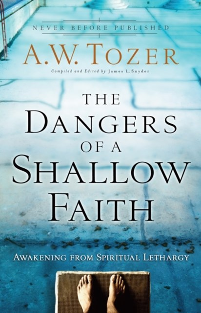 Dangers of a Shallow Faith