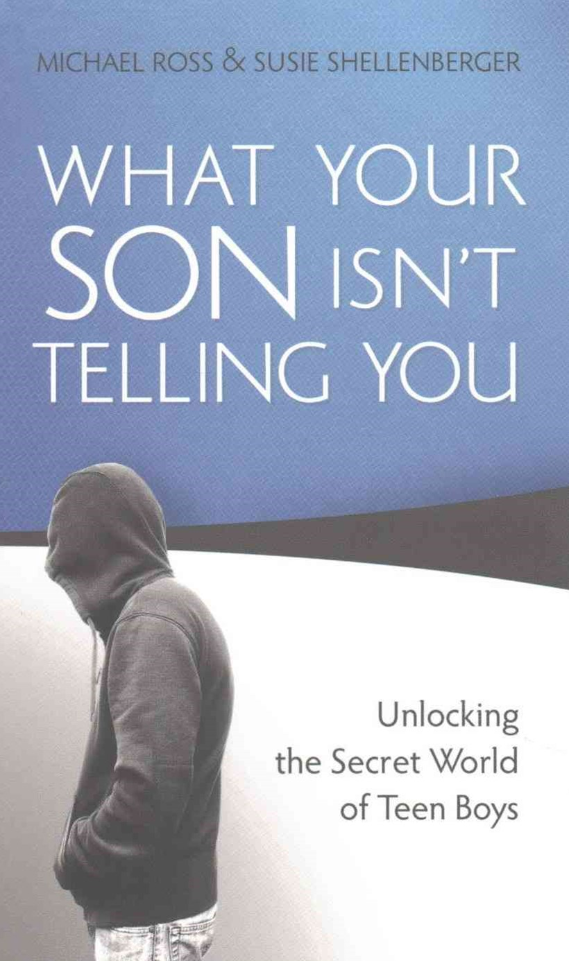 What Your Son Isn't Telling You