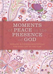 Moments of Peace in the Presence of God by Baker Publishing Group (9780764218491) - HardCover - Religion & Spirituality Christianity