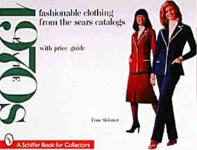 Fashionable Clothing from the Sears Catalogs: Late 1970s