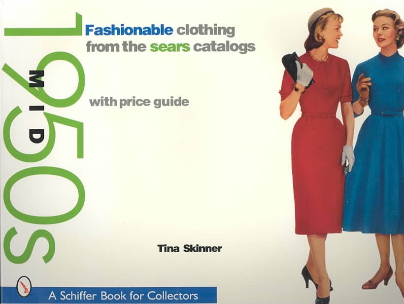 Fashionable Clothing from the Sears Catalogs: Mid 1950s