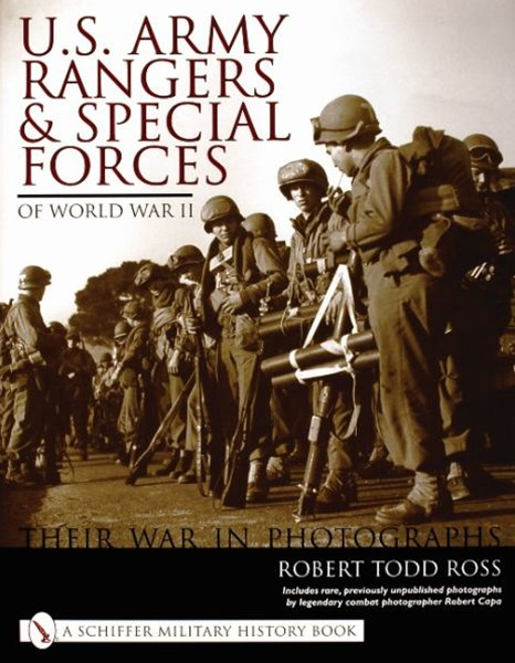 U.S. Army Rangers and Special Forces of World War II:: Their War in Phot