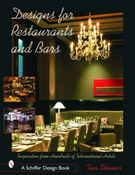Designs for Restaurants and Bars : Inspiration from Hundreds of International Hotels
