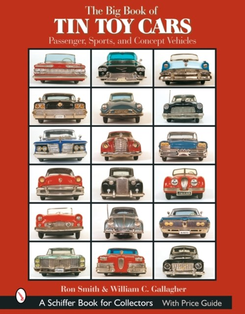 Big Book of Tin Toy Cars: Passenger, Sports, and Concept Vehicles