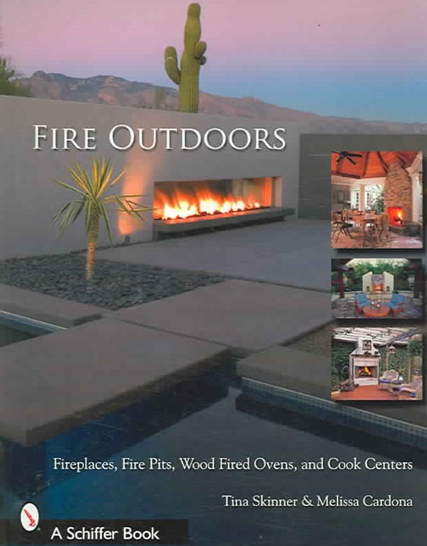 Fire Outdoors: Fireplaces, Fire Pits, and Cook Centers