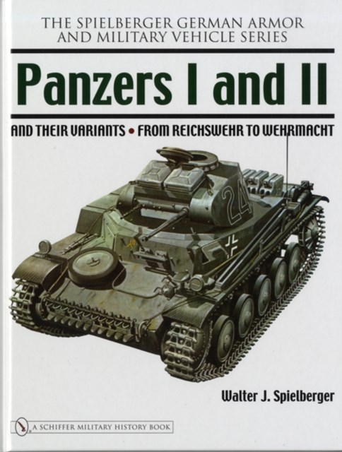 Panzers I and II and their Variants: from Reichswehr to Wehrmacht