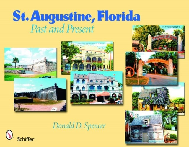 St. Augustine, Florida: Past and Present