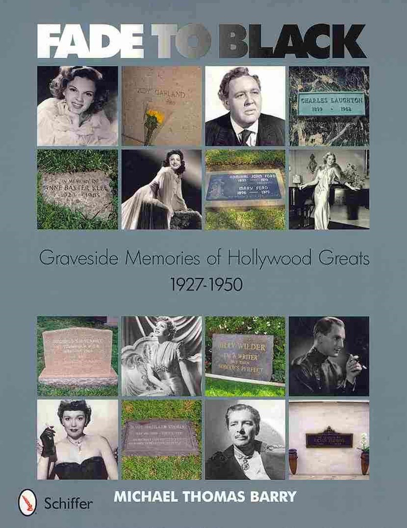 Fade to Black: Graveside Memories of Hollywood Greats 1927 ++ 1950