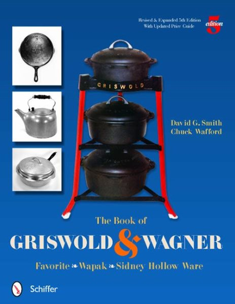 Book of Griswold and Wagner: Favorite * Wapak * Sidney Hollow Ware