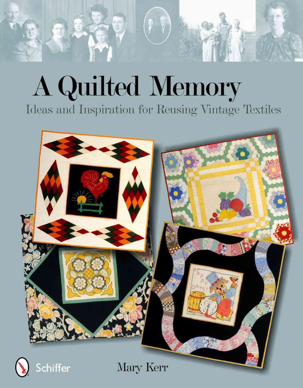 Quilted Memory: Ideas and Inspiration for Reusing Vintage Textiles