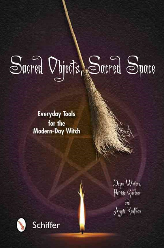 Sacred Objects, Sacred Space: Everyday Tools for the Modern-Day Witch