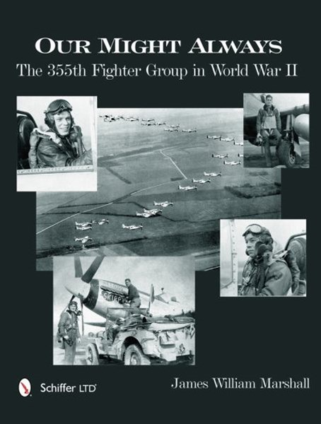 Our Might Always: The 355th Fighter Group in World War II