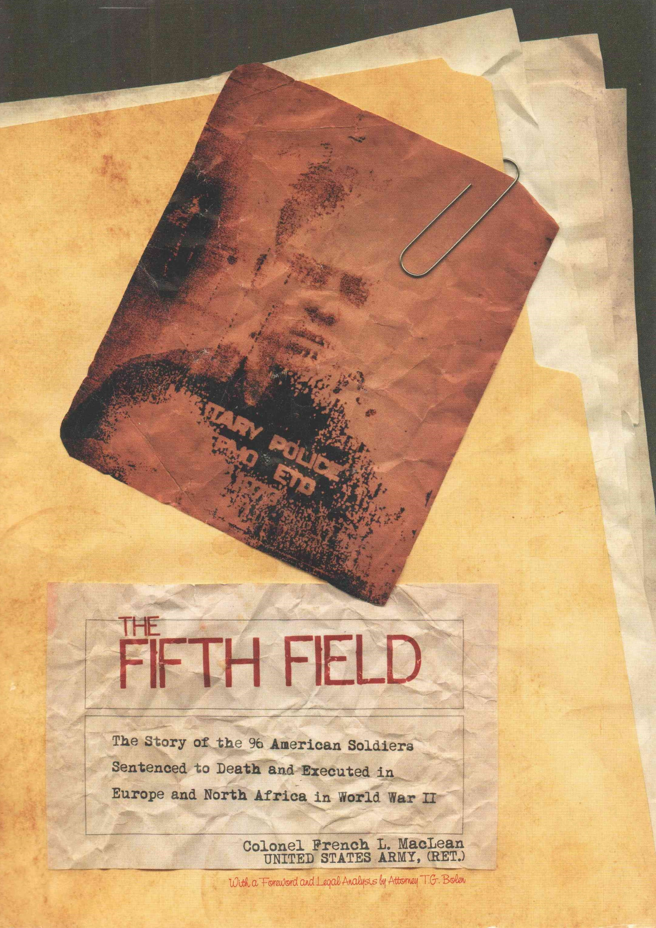 Fifth Field: The Story of the 96 American Soldiers Sentenced to Death and Executed in Eure and North Africa in World War II